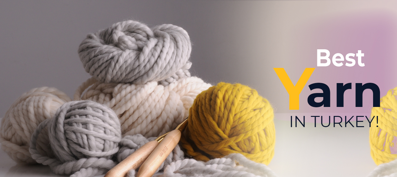 Best Yarn In Turkey – Tips you will read this year
